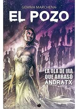 EL POZO. LA OLA DE IRA QUE ARRASÓ ANDRATX