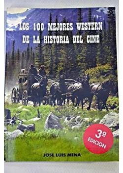 Los 100 mejores western de la historia del cine. [Tapa blanda]