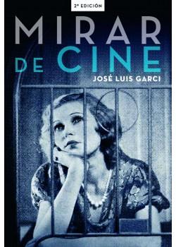 Mirar de cine [Tapa blanda] José Luis Garci
