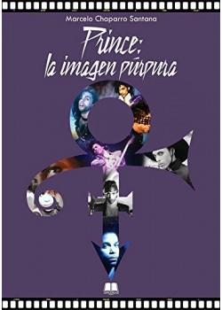 Prince: La Imagen Púrpura [Tapa blanda] CHAPARRO SANTANA, MARCELO