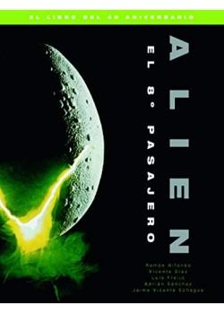 Alien el 8º pasajero el libro del 40 aniversario [Tapa dura] Jaime V. Echague