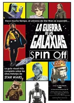 La Guerra de las Galaxias Spin-Off [Tapa blanda] Gracia, Jose; López Calvo, Alberto;...