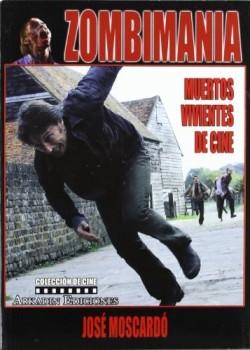 Zombimania - muertos vivientes de cine Moscardo, Jose