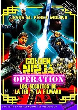 GOLDEN NINJA OPERATION: LOS SECRETOS DE LA IFD Y LA FILMARK (NUEVA EDICIÓN): 2 (LA...