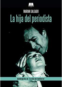 """La hija del periodista: Autobiografía de """"La niña del fantaterror"""" [Tapa blanda]..."""