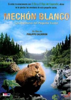 MECHÓN BLANCO: LAS AVENTURAS DEL PEQUEÑO CASTOR DVD