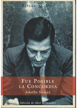 Fue posible la concordia (Broken Sparrow Records) Adolfo Suarez
