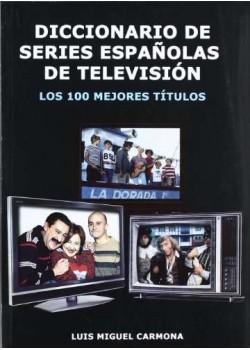 Diccionario De Series Españolas De Television - Los 100 Mejores Titulo
