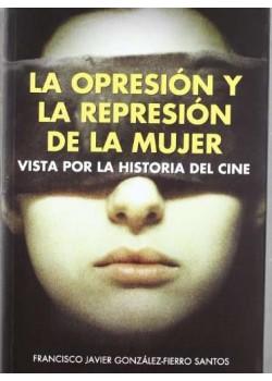 La opresion y la represion de la mujer