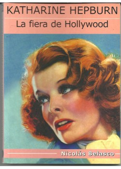 Katharine hepburn la fiera de hollywood