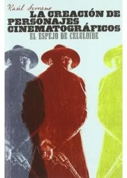 La creación de personajes cinematográficos: El espejo de celuloide