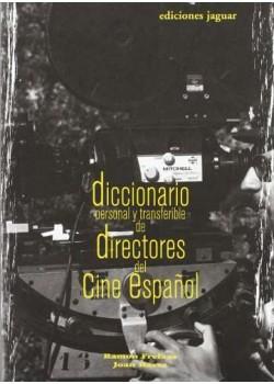 DICCIONARIO PERSONAL Y TRANSFERIBLE DE DIRECTORES DEL CINE ESPAÑOL (Cine Jaguar)